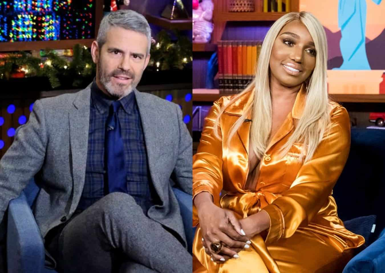 Andy Cohen Claps Back at Nene Leakes as RHOA Star Wonders if He Was Trying to Embarrass Her and Implies He Doesn't Like Her